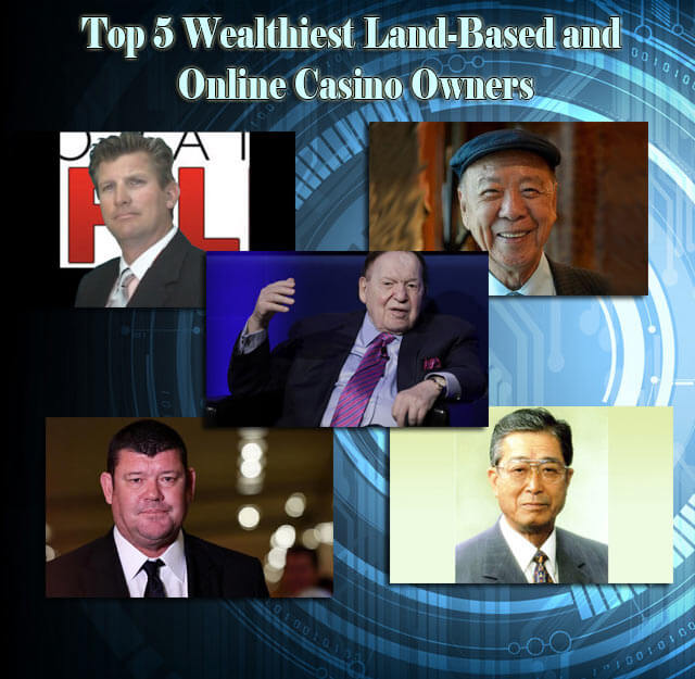 Top-5-Wealthiest-Land-Based-and-Online-Casino-Owners