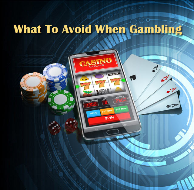 What-To-Avoid-When-Gambling